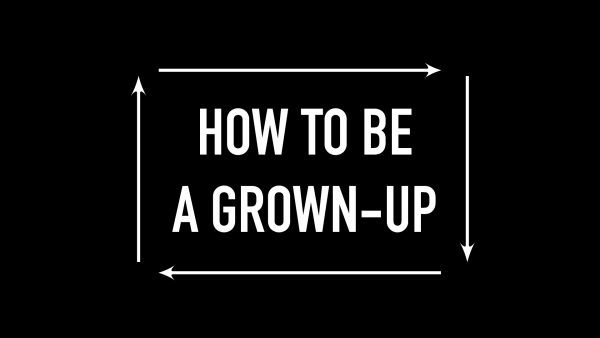 How To Be a Grown Up 01 -- Emotional Ownership  Image